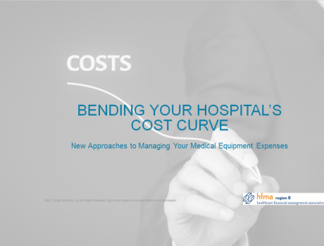 HFMA Webinar Recap: Bending Your Hospital's Cost Curve