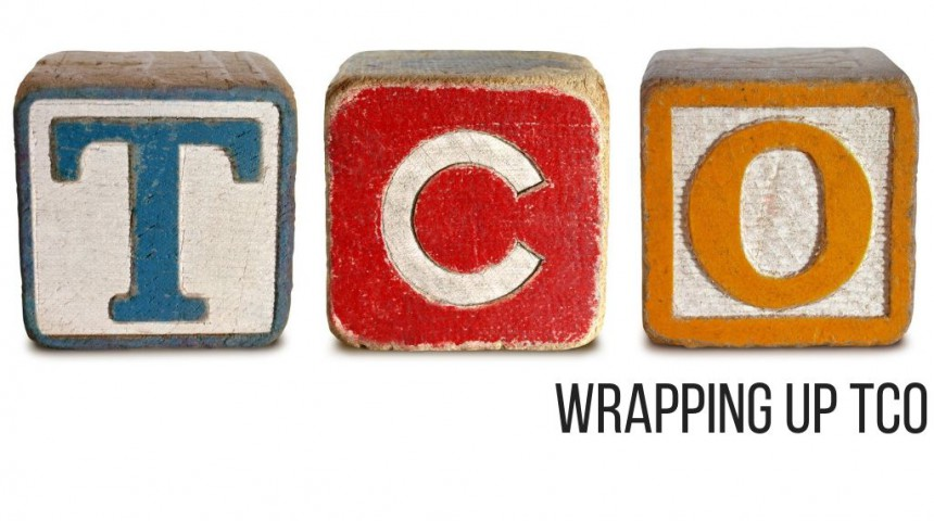 TCO Defined Part 2 (4/4) - Wrapping Up TCO